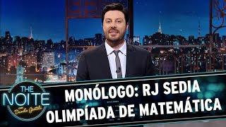 Monólogo: RJ sedia Olimpíada Internacional de Matemática | The Noite (20/07/17)