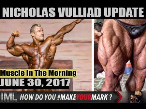 NICHOLAS VULLIAD UPDATE!- Muscle In The Morning June 30, 2017