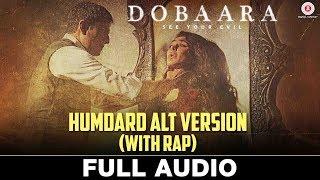 Humdard ALT Version (With Rap) - Full Audio   Dobaara   Huma Qureshi   Neha Pandey & Parry G