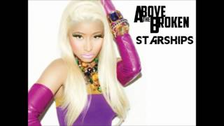 Above The Broken - Starships (Nicki Minaj) Feat. John Easterly of That's Outrageous!