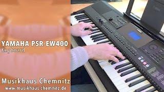 YAMAHA PSR EW-400 Demo Musikhaus Chemnitz