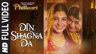 Din Shagna Da Full Video | Phillauri | Anushka Sharma, Diljit Dosanjh | Jasleen Royal