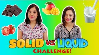 SOLID Vs LIQUID Food Challenge | With Bloopers | Life Shots