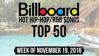 Top 50 - Billboard Hip-Hop/R&B Songs | Week of November 19, 2016 | Charts