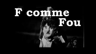 Charlie Chaplin - F comme Fou