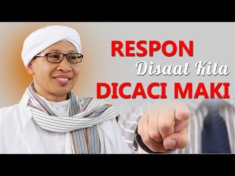 Respon Disaat Kita Dicaci Maki - Hikmah Buya Yahya | 2017