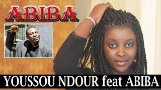 Youssou Ndour feat Abiba (officielle)