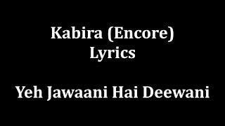 Kabira Lyrics Yeh Jawaani hai dewaani- Arijit Sing