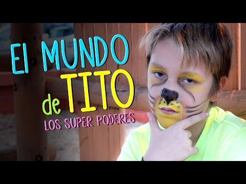 EL MUNDO DE TITO SUPER PODERES