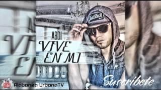 #ESTRENO - Abdi ''VIVE EN MI'' (Exclusivo) Nuevo Reggaeton Cristiano 2015