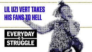 Lil Uzi Vert Takes His Fans To Hell | Everyday Struggle