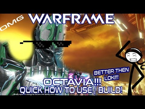 Warframe - Quick Octavia Build! (BETTER THEN LOKI!)