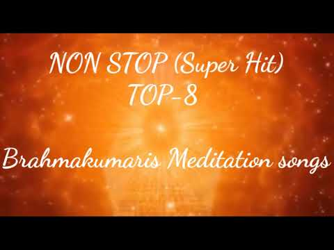 Xxx Mp4 NON STOP Super Hit TOP 8 Brahmakumaris Meditation Songs I Bk Divine Songs 3gp Sex