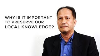 Why is it important to preserve our local knowledge ?