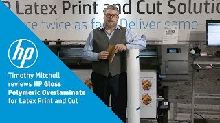 Timothy Mitchell Reviews HP Gloss Polymeric Overlaminate for Print & Cut