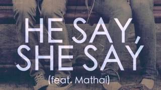 TJ Pompeo - He Say, She Say (feat. Mathai)