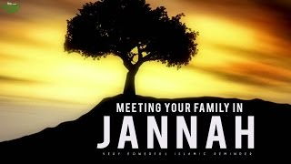 Meeting Your Family In Jannah