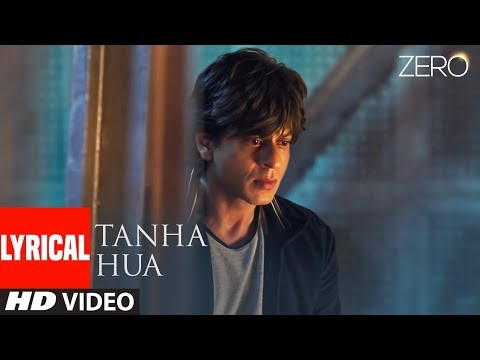 Xxx Mp4 ZERO Tanha Hua Lyrical Video Shah Rukh Khan Anushka Sharma Jyoti N Rahat Fateh Ali Khan 3gp Sex
