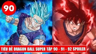 Tiêu đề Dragon Ball Super tập 90 - 91 -  92 : Gohan x Goku phá vỡ giới hạn - Spoiler Breakdown