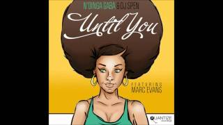 N'Dinga Gaba & DJ Spen feat. Marc Evans - Until You (N'Dinga's Deep In You Dub)