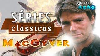 Séries Clássicas : MacGyver - Profissão perigo