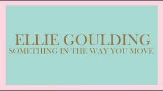 Ellie Goulding - Something In The Way You Move (Audio)