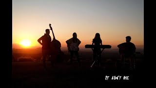 It Ain't Me (Kygo & Selena Gomez cover) - Marian, Manny, Serena, Matthew