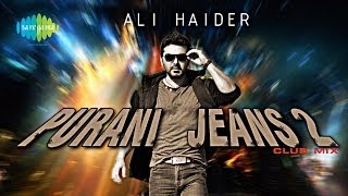 images Purani Jeans Club Mix Purani Jeans 2 Ali Haider Ft DJ Akash Rohira