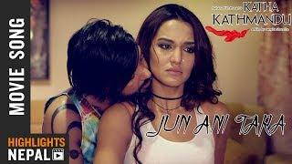 Jun Ani Tara | New Nepali Movie KATHA KATHMANDU Song 2018 | Priyanka, Pramod, Ayushman, Sanjog