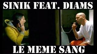 Sinik & Diams - Le même sang