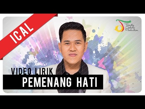 Ical - Pemenang Hati | Video Lirik Mp3