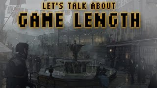Let's Talk About Game Length