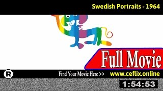 Watch: Swedish Portraits (1964) Full Movie Online