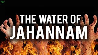 THE WATER OF JAHANNAM (HEART TOUCHING)