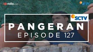 Pangeran - Episode 127