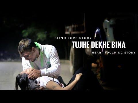 Xxx Mp4 Tujhe Dekhe Bina Chain Blind Love Story Heart Touching Story Sad Song 2018 3gp Sex