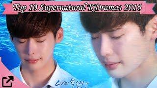Top 10 Supernatural Korean Dramas 2016 (All the Time)