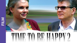 Time to Be Happy 2. Russian Movie. StarMedia. Melodrama. English Subtitles