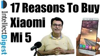 17 Reasons To Buy Xiaomi Mi 5- Crisp Review | Intellect Digest