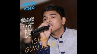 ISHQ GUNAAH |*|JEENE BHI DE|*|Dil sambhal jaa zara|*|cover on guitar|*|ISHAAN MISHRA|*|(ONE TAKE)