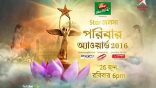 Watch Star Jalsha Parivaar Awards 2016  26th June, Sun at 6:00 pm on Star Jalsha and Star Jalsha HD