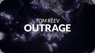 Tom Reev - Outrage