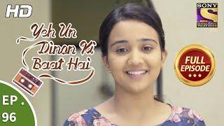 Yeh Un Dinon Ki Baat Hai - Ep 96 - Full Episode - 16th January, 2018