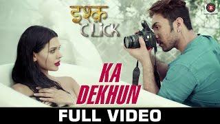 Ka Dekhun - Ishq Click | Sara Loren, Adhyayan Suman & Sanskriti Jain | Avinash & Anamika Singh