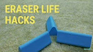 5 Eraser Life Hacks you don't know!!!