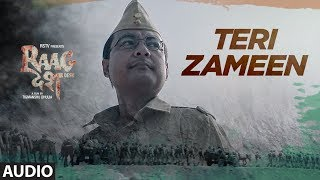 Teri Zameen Full Audio Song   Raag Desh   Kunal Kapoor Amit Sadh Mohit Marwah   T-Series