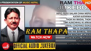 Evergreen Songs Of Ram Thapa || Superhit Nepali Song Collections AUDIO Jukebox
