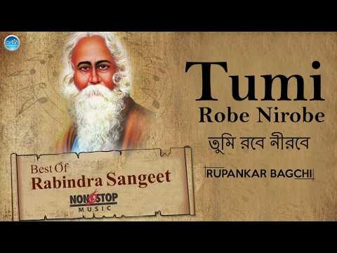 Top 10 Rabindra Sangeet Collection - Tumi Robe Nirobe - Bangla Songs New 2017 - Tagore Songs 2017