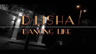 D-Lisha - Dancing like (official video) HD