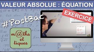 EXERCICE : Résoudre une équation avec valeurs absolues - Première